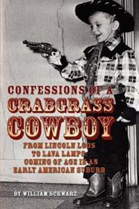Confessions of a Crabgrass Cowboy:from L