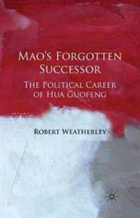 Mao's Forgotten Successor