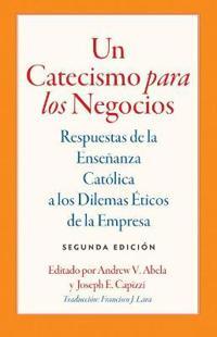 Un Catecismo para los Negocios / A Catechism for Business