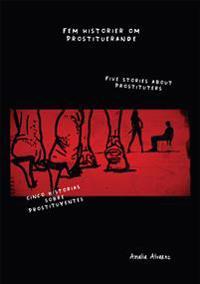 Fem historier om prostituerande