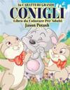 Conigli Libro Da Colorare Per Adulti ( in Caraterri Grandi)