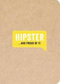 Hipster . . . and Proud of It