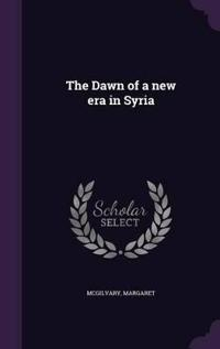 The Dawn of a New Era in Syria
