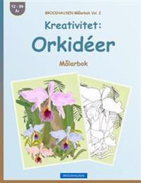 Brockhausen Malarbok Vol. 2 - Kreativitet: Orkideer: Malarbok
