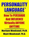 Personality Language(tm): How to Persuade and Influence Virtually Anyone Anytime