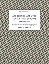 Ars edendi : att utge texter från Europas medeltid