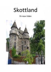 Skottland : en resa i tiden - Curt Jonsson pdf epub