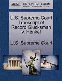 U.S. Supreme Court Transcript of Record Glucksman V. Henkel