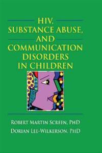 HIV, Substance Abuse, and Communication Disorders in Children