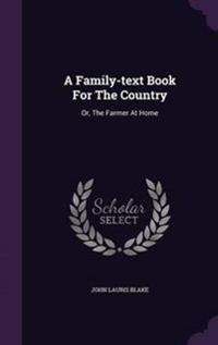 A Family-Text Book for the Country