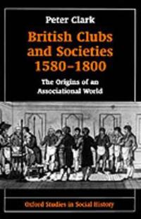 British Clubs and Societies C.1580-1800