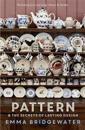 Pattern - & the secrets of lasting design
