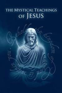 Mystical Teachings of Jesus