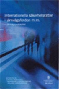 Internationella säkerhetsrätter i järnvägsfordon m.m. SOU 2016:43. Järnvägsprotokollet : Betänkande av Kapstadsutredningen II? Internationella säkerhetsrätter i rullandejärnvägsmateriel