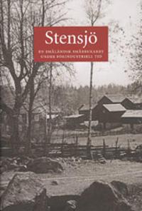 Stensjö : en småländsk småbrukarby under förindustriell tid