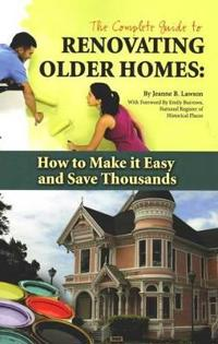 The Complete Guide to Renovating Older Homes