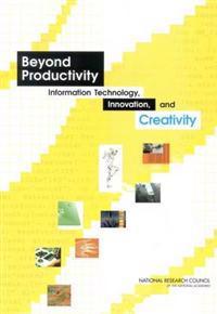 Beyond Productivity: Information Technology, Innovation, and Creativity