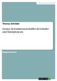 Geistes-Sozialwissenschaftler als Grunder und Entrepreneure