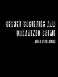 Secret Societies and Organized Crime