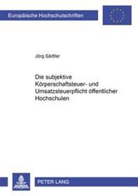 Die Subjektive Koerperschaftsteuer- Und Umsatzsteuerpflicht Oeffentlicher Hochschulen