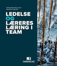 Ledelse og læreres læring i team - Melinda Elisenberg Løver, May Britt Postholm   Ridgeroadrun.org