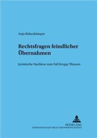 Rechtsfragen Feindlicher Uebernahmen: Juristische Nachlese Zum Fall Krupp/Thyssen