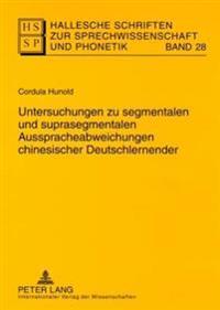 Untersuchungen Zu Segmentalen Und Suprasegmentalen Ausspracheabweichungen Chinesischer Deutschlernender