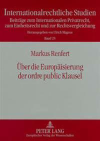 Ueber Die Europaeisierung Der Ordre Public Klausel