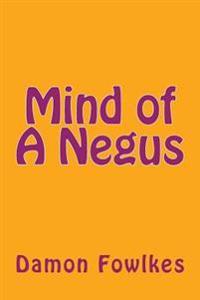 Mind of a Negus