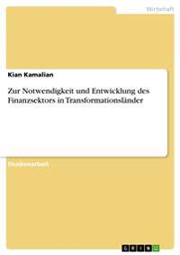 Zur Notwendigkeit Und Entwicklung Des Finanzsektors in Transformationslander