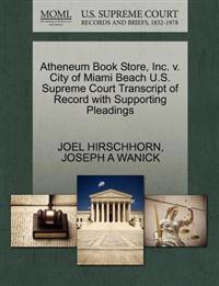 Atheneum Book Store, Inc. V. City of Miami Beach U.S. Supreme Court Transcript of Record with Supporting Pleadings