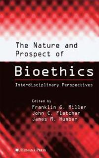 The Nature and Prospects of Bioethics