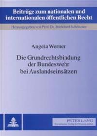 Die Grundrechtsbindung Der Bundeswehr Bei Auslandseinsaetzen