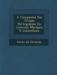 A Campanha Das Tropas Portuguesas En Louren¿o Marques E Inhambane