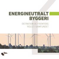 Energineutralt byggeri-Definition og fremtidig rolle i samfundet