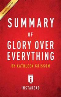 Summary of Glory Over Everything by Kathleen Grissom Includes Analysis