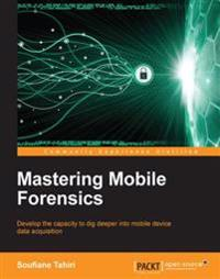 Mastering Mobile Forensics