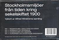 Stockholmsmiljöer från tiden kring sekelskiftet 1900 : vykort ur Alfred Wirströms samling