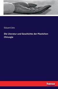 Die Literatur Und Geschichte Der Plastichen Chirurgie