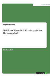 Neidharts Winterlied 37 - Ein Typisches Kreuzzugslied?