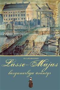 Lasse-Majas besynnerliga äventyr berättade av honom själv