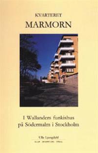 Kvarteret Marmorn : i Wallanders funkishus på Södermalm i Stockholm