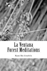 La Ventana: (Forest Meditations)