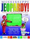 Mississippi Jeopardy !: Answers & Questions about Our State!