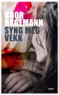 Syng meg vekk - Bror Hagemann | Inprintwriters.org