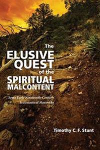The Elusive Quest of the Spiritual Malcontent