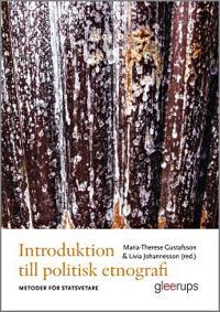 Introduktion till politisk etnografi : Metoder för statsvetare