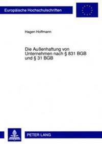 Die Auenhaftung Von Unternehmen Nach 831 Bgb Und 31 Bgb