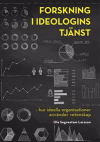 Forskning i ideologins tjänst - hur ideella organisationer använder vetenskap