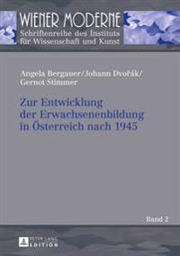Zur Entwicklung Der Erwachsenenbildung in Oesterreich Nach 1945: Strukturen, Zusammenhaenge Und Entwicklungen